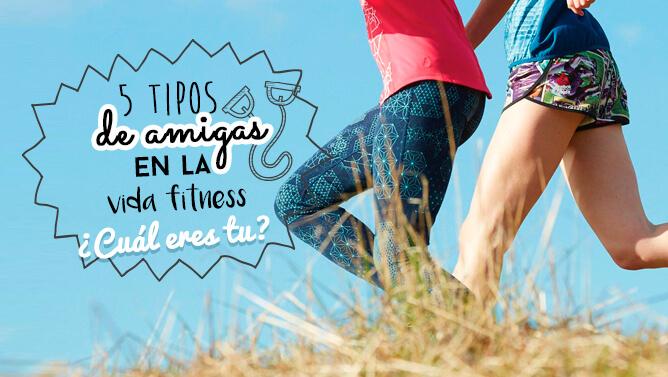 5 tipos de amigas en la vida fitness ¿Cuál eres tú?