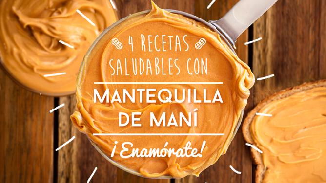 4 Recetas Saludables Con Mantequilla De Maní Enamórate