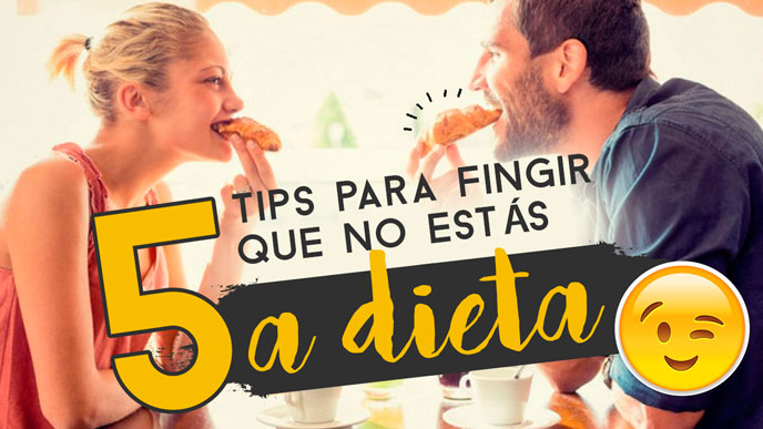 5 tips para fingir que no estás a dieta