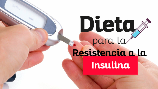 plan de dieta para bajar de peso con resistencia a la insulina