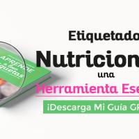 Etiquetado nutricional: Herramienta esencial – Descarga mi Guía GRATIS