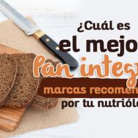 Cuál es el mejor pan integral marcas recomendadas por tu Nutrióloga